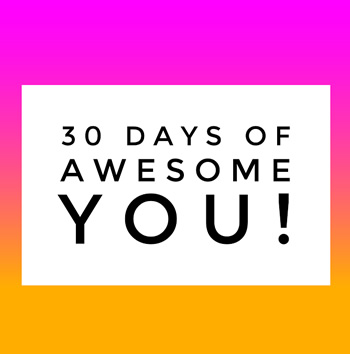 30 Days of Awesome You!